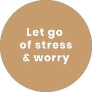 Let go of stress and worry